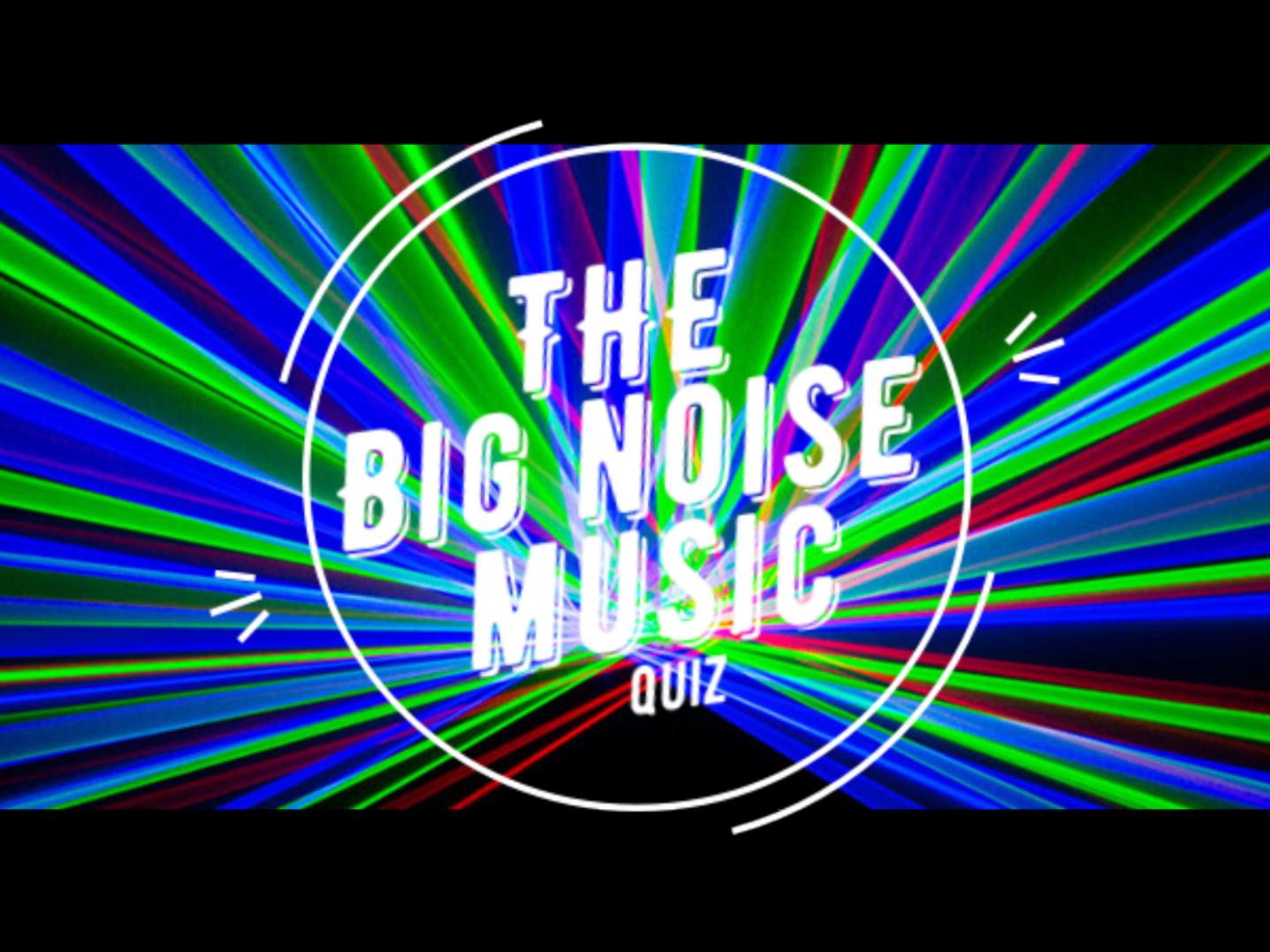 The Big Noise Music Quiz 2021